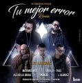 Maximus Wel Ft. Luigi 21 Plus, Alexio La Bruja, Darkiel Y J Alvarez – Tu Mejor Error Remix (Los Illusions)